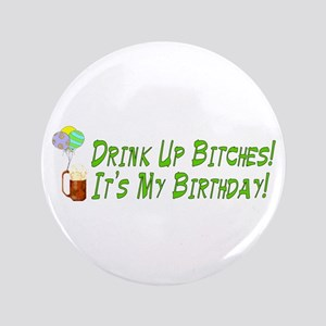 """Drink Up Bitches 3.5"""" Button (100 pack)"""