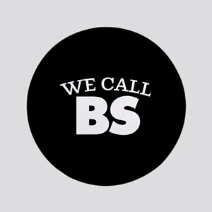 """We Call BS 3.5"""" Button (100 pack)"""
