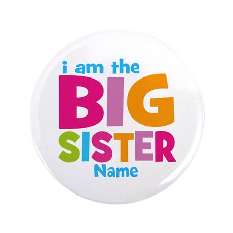 """Big Sister Personalized 3.5"""" Button (100 pack)"""
