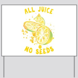 Funny Vasectomy Puns All Juice No Seeds Yard Sign