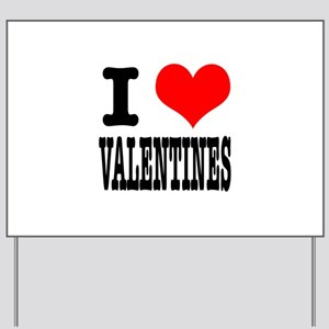 I Heart (Love) Valentines Yard Sign