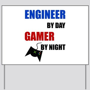 Engineer By Day Gamer By Night Yard Sign