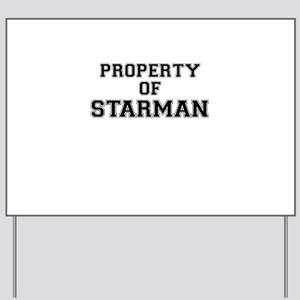 Property of STARMAN Yard Sign