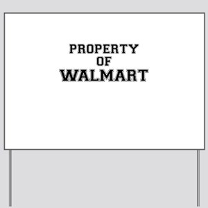 Property of WALMART Yard Sign