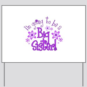 Im going to be a big sister Yard Sign