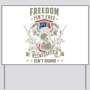 Freedom isn't Free, and Freedom isn't Du Yard Sign