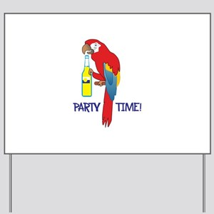PARTY TIME Yard Sign