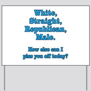 White Straight Republican Male Yard Sign