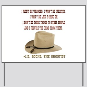 The Shootists Creed Yard Sign