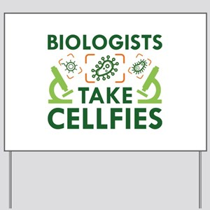 Biologists Take Cellfies Yard Sign