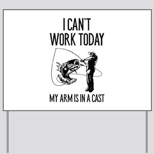 I Can't Work Today Yard Sign
