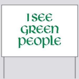 I See Green People Yard Sign