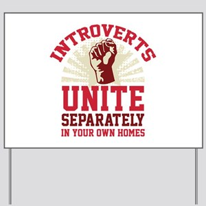 Introverts Unite Yard Sign
