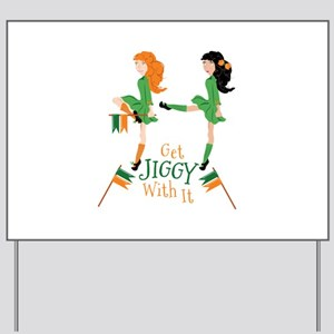 Get Jiggy Yard Sign