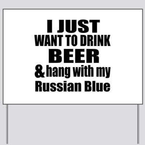 Hang With My Russian Blue Yard Sign