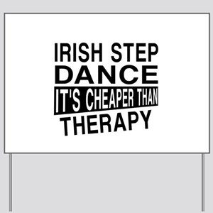Irish Step Dance It Is Cheaper Than Ther Yard Sign