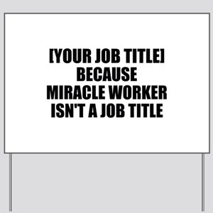 Job Title Miracle Worker Personalize It! Yard Sign