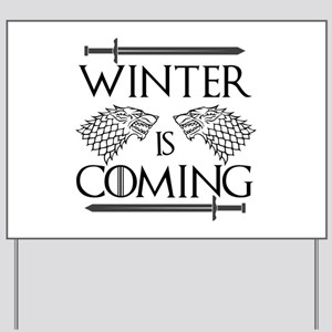 Winter is Coming Yard Sign