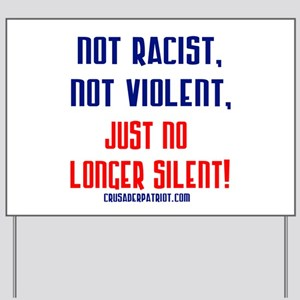 NOT RACIST NOT VIOLENT Yard Sign