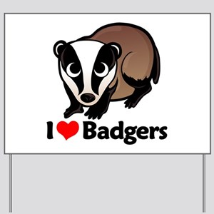 I Love Badgers Yard Sign