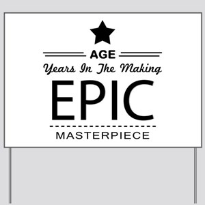 Birthday Personalize Age Epic Masterpiec Yard Sign