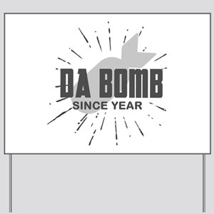 Personalized Birthday The Da Bomb Yard Sign