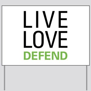Live Love Defend Yard Sign