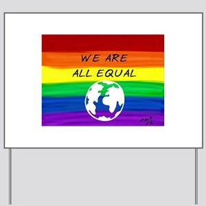 We are all equal rainbow earth art Yard Sign