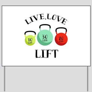 Live Love Lift Yard Sign