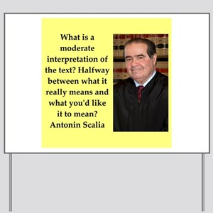 Antonin Scalia quote Yard Sign