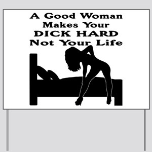 Dick Hard Not Your Life Yard Sign