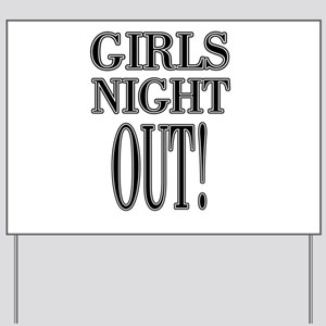 Girls Night Out Yard Sign