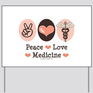 Peace Love Medicine Caduceus Yard Sign