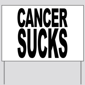 Cancer Sucks Yard Sign
