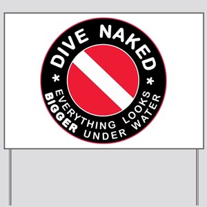 Dive Naked Bigger Under Water Yard Sign