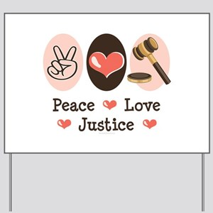 Peace Love Justice Judge Yard Sign