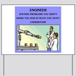 funny engineering joke Yard Sign