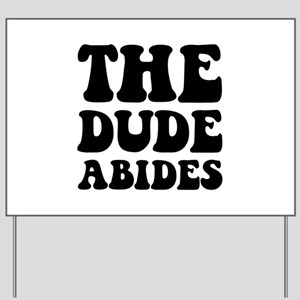 The Dude Abides Yard Sign