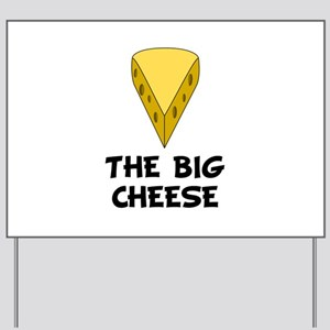 Big Cheese Yard Sign