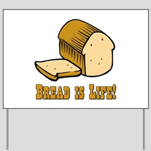 Bread is Life Yard Sign