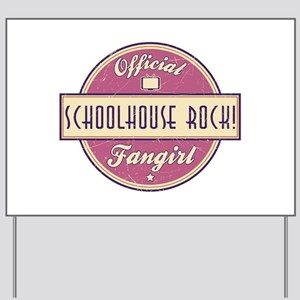 Official Schoolhouse Rock! Fangirl Yard Sign