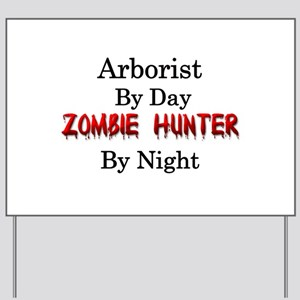 Arborist/Zombie Hunter Yard Sign