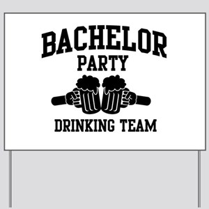 Bachelor Party Drinking Team Yard Sign