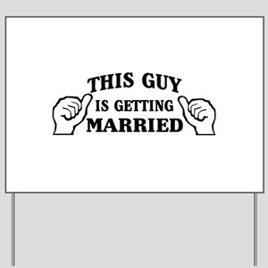 This Guy Is Getting Married Yard Sign