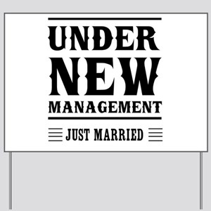 Under New Management Just Married Yard Sign