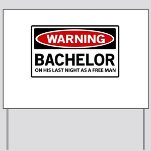 Warning Bachelor on His Last Night as a Free Man Y
