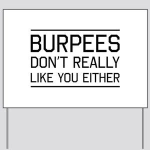 Burpees don't like you Yard Sign
