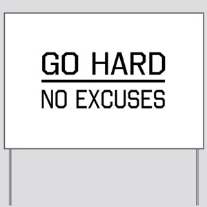Go hard, no excuses Yard Sign