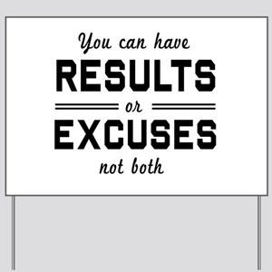 Results or excuses not both Yard Sign