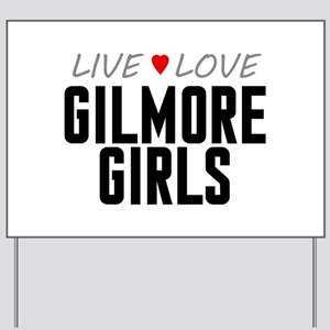Live Love Gilmore Girls Yard Sign